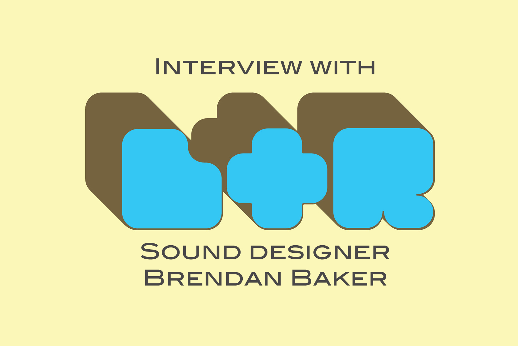 Interview with Brendan Baker, sound designer of the podcat 'Love and Radio'